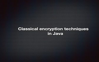 Implementation of classical encryption techniques in java
